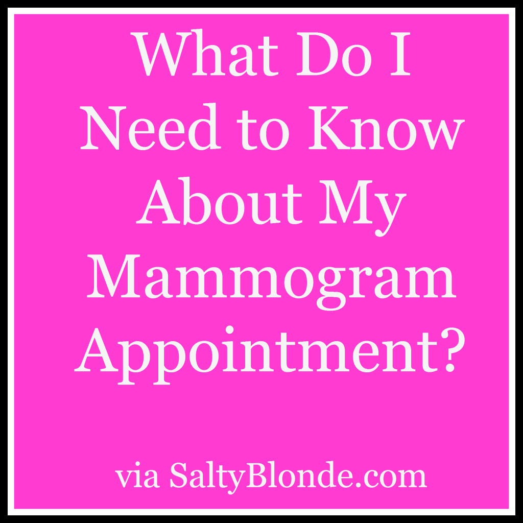 What do I need to know for my mammogram appointment? via SaltyBlonde.com