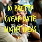 Ten Pretty Cheap Date Night Ideas