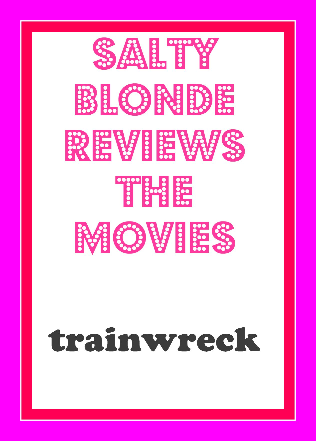 Salty Blonde Movie Review: Trainwreck