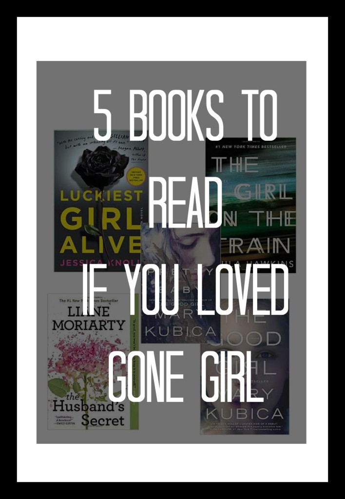 Five Books to Read if You Loved Gone Girl