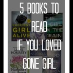 5 Books to Read if You Loved Gone Girl