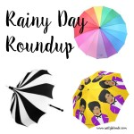 Rainy Day Roundup