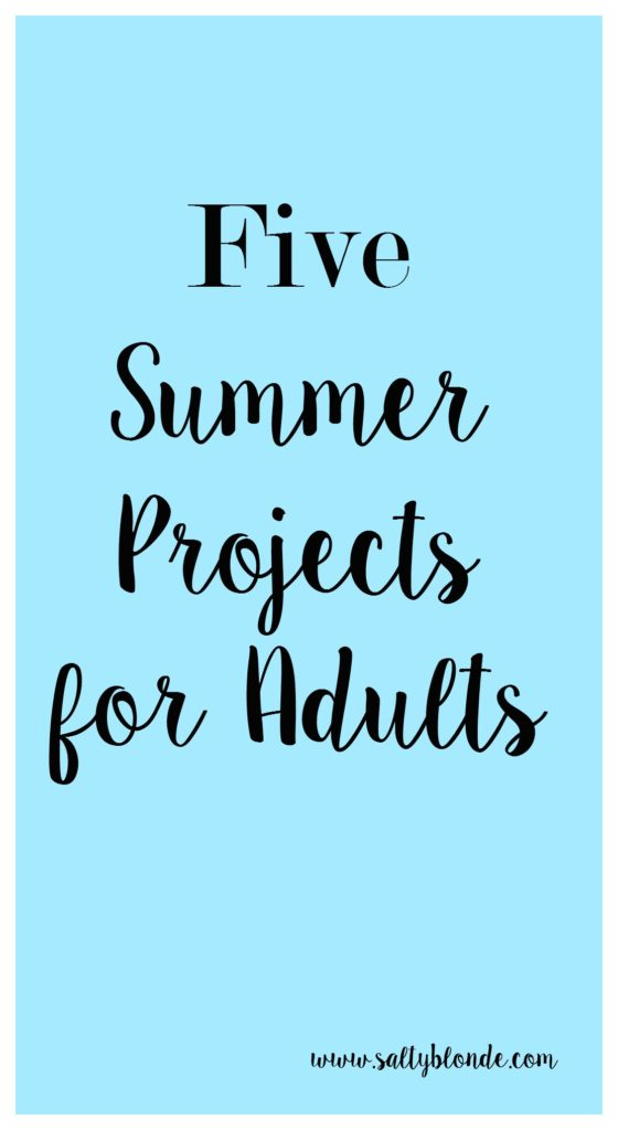 Five Summer Projects for Adults