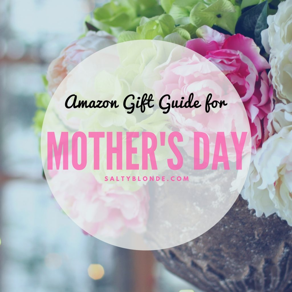 Amazon Mother's Day Gift Guide 2018