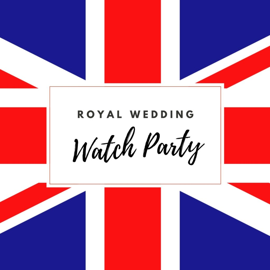Royal Wedding Watch Party