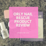 Orly Nail Rescue Product Review