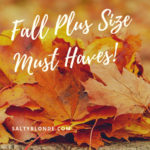 Plus Size Fall Must Haves